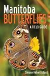 Manitoba Butterflies: A Field Guide