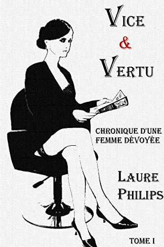 Vice & Vertu: Chronique d'une femme dévoyée (Vice & Versa t. 1) (French Edition)