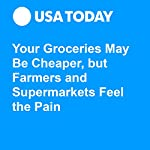 Your Groceries May Be Cheaper, but Farmers and Supermarkets Feel the Pain | Paul Davidson