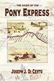 img - for The Saga of the Pony Express by J. J. Dicerto (2002-05-10) book / textbook / text book