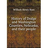 History of Dodge and Washington Counties, Nebraska, and their people