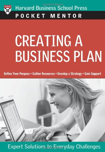 Creating a Business Plan: Expert Solutions to Everyday Challenges (Pocket Mentor)
