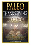 Paleo Thanksgiving Cookbook: Paleo Thanksgiving Recipes for the Whole Family (The Home Life Series) (Volume 16)
