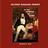 img - for Oliver Hazard Perry in the Temple of Fame book / textbook / text book