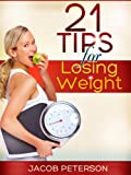 21 Tips To Losing Weight