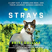 Strays: A Lost Cat, a Homeless Man, and Their Journey Across America Audiobook by Britt Collins, Jeffrey Moussaieff Masson - foreword Narrated by George Newbern