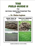 img - for The Field Guide II for Actively Aerated Compost Tea book / textbook / text book