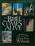 The Bible Comes Alive: A Pictorial Journey Through the Book of Books, Volume 3 (0892214864) by Wilson, Clifford