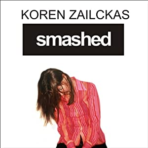 Smashed: Story of a Drunken Girlhood | [Koren Zailckas]
