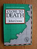 Close to death (A Buena Costa County mystery)