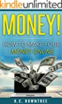 Money!: How To Make Your Money Online