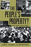 The People's Property?: Power, Politi...