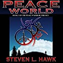 Peace World: Peace Warrior Trilogy, Book 3 (       UNABRIDGED) by Steven L. Hawk Narrated by Mike Ortego