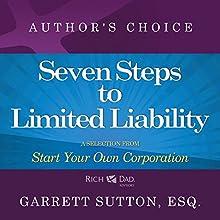 Seven Steps to Achieve Limited Liability: A Selection from Rich Dad Advisors: Start Your Own Corporation | Livre audio Auteur(s) : Garrett Sutton Narrateur(s) : Garrett Sutton