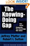 The Knowing-Doing Gap: How Smart Comp...
