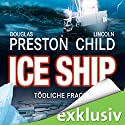 Ice Ship: Tödliche Fracht Audiobook by Douglas Preston, Lincoln Child Narrated by Thomas Piper