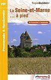 echange, troc FFRandonnée - La Seine-et-Marne... à pied : 58 promenades & randonnées