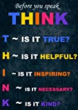 before you speak think.... Classroom/ Life Inspirational Motivational Quote Sign Poster Print Picture. To Motivate and inspire