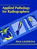img - for Applied Pathology for Radiographers, 1e 1st edition by Laudicina MA RT(R), Paul (1989) Hardcover book / textbook / text book