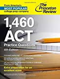 1,460 ACT Practice Questions, 4th Edition (College Test Preparation)