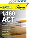 1,460 ACT Practice Questions, 4th Edi...