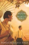 Pamela Binnings Ewen The Moon in the Mango Tree