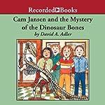 Cam Jansen and the Mystery of the Dinosaur Bones | David Adler