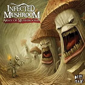 Infected Mushroom - Army of Mushrooms (on Amazon.com)