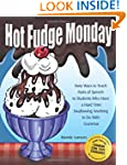 Hot Fudge Monday: Tasty Ways to Teach...