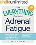 The Everything Guide to Adrenal Fatig...