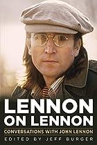 LENNON ON LENNON: CONVERSATIONS WITH JOHN LENNON (MUSICIANS IN THEIR OWN WORDS)