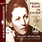 Pearl Buck in China: Journey to The Good Earth | Hilary Spurling
