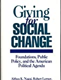 img - for Giving for Social Change: Foundations, Public Policy, and the American Political Agenda book / textbook / text book