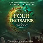 Four: The Traitor: A Divergent Story | Veronica Roth