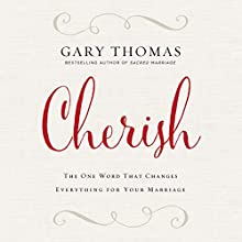 Cherish Audiobook by Gary Thomas Narrated by Gary Thomas