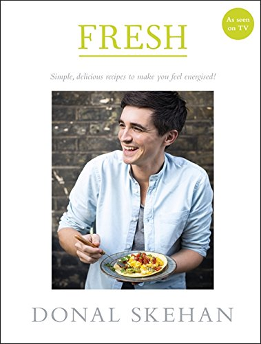 Fresh!: Simple, Delicious Recipes to Make You Feel Energised