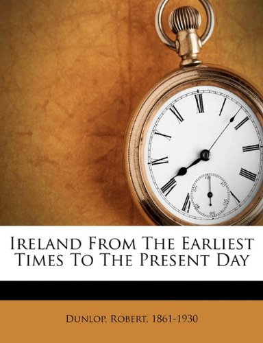 Ireland from the earliest times to the present day