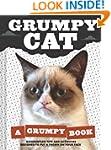 Grumpy Cat: A Grumpy Book for Grumpy...