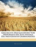 Geschichte Der Glycosurie Von Hippokrates Bis Zum Anfange Des Neunzehnten Jahrhunderts