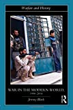 Image of War in the Modern World, 1990-2014 (Warfare and History)