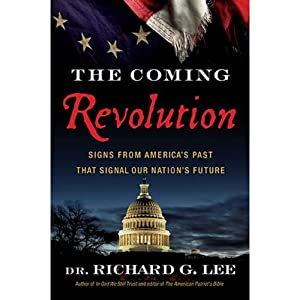 The Coming Revolution: Signs from America's Past That Signal Our Nation's Future | [Richard Lee]
