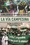 La Vía Campesina: Globalization and the Power of Peasants