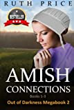 Amish Connections (Out of Darkness MEGABOOK 2- Amish Connections 1-3 (An Amish of Lancaster County Saga)) (Volume 8)