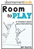 Room to Play: A Children's Book about Decluttering (English Edition)