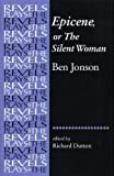 img - for Epicene, or the Silent Woman: By Ben Jonson (The Revels Plays) [Paperback] book / textbook / text book