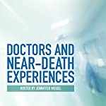 Doctors and Near-Death Experiences | Jenniffer Weigel