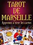 Tarot de Marseille - Apprenez � tirer...