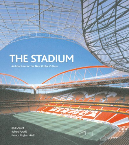 The Stadium: Architecture for the New Global Culture