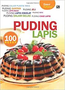 100 Resep Puding Lapis (Indonesian Edition): Dapur Kirana