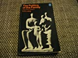 The Politics of the Family and Other Essays (Pelican) (0140219161) by R.D. Laing